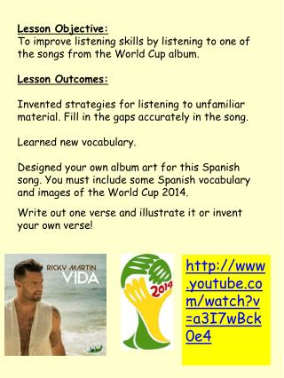Lesson Objective: To improve listening skills by listening to one of the songs from the World Cup album.   Lesson Outco