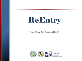 ReEntry Now They Are Coming Back!