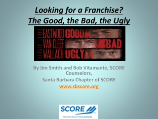 Looking for a Franchise? The Good, the Bad, the Ugly