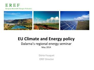 EU Climate and Energy policy Dalarna's  regional energy seminar May 2014