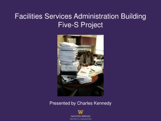 Facilities Services Administration Building  Five-S Project