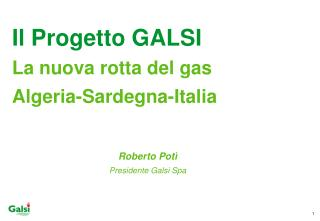 il progetto galsi  la nuova rotta del gas  algeria-sardegna-italia
