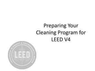 Preparing Your Cleaning Program for LEED V4