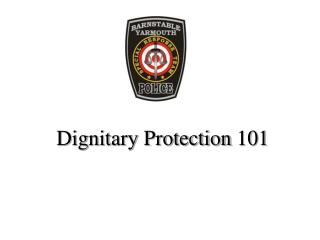 dignitary protection 101