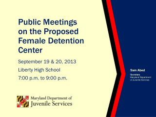 Public Meetings  on the Proposed Female Detention Center