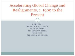 Accelerating Global Change and Realignments, c. 1900 to the Present