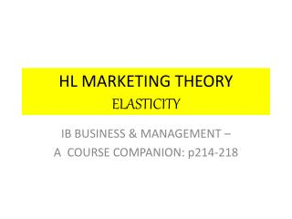 HL MARKETING THEORY  ELASTICITY