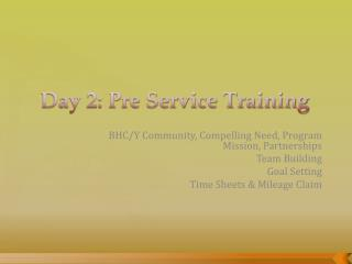 Day 2: Pre Service Training