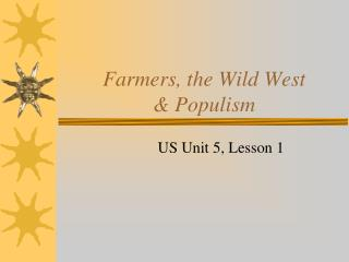 Farmers, the Wild West  & Populism