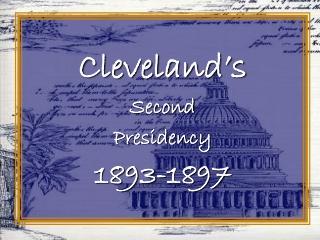 Cleveland's Second  Presidency  1893-1897