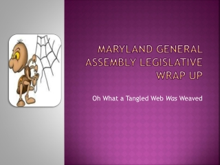 Maryland General Assembly Legislative Wrap Up