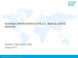 Business opportunities  in the U.S.   Medical Device  industry
