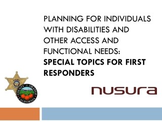 Planning for Individuals with Disabilities and other Access and Functional Needs: Special Topics for First Responders
