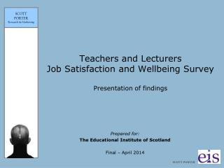 Teachers and Lecturers  Job Satisfaction and Wellbeing Survey Presentation of findings