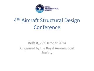 4 th  Aircraft Structural Design Conference