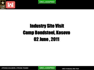 Industry Site Visit  Camp Bondsteel, Kosovo 02 June  , 2011