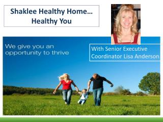 Shaklee Healthy Home… Healthy You