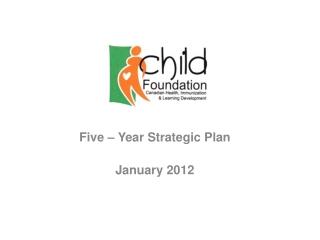 Five – Year Strategic Plan January 2012