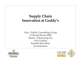 Supply Chain  Innovation  at  Geddy�s