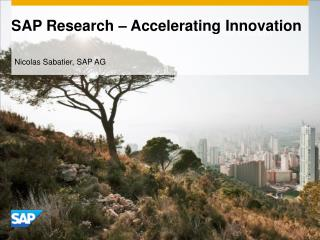 SAP  Research  –  Accelerating  Innovation