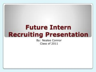 Future Intern Recruiting Presentation