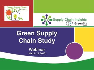 Green Supply  Chain Study Webinar March 15, 2013