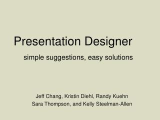 Presentation Designer simple suggestions, easy solutions