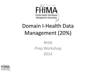 Domain I- Health Data Management (20 %)