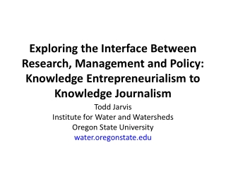 Exploring the Interface Between Research, Management and Policy: Knowledge Entrepreneurialism to Knowledge Journalism