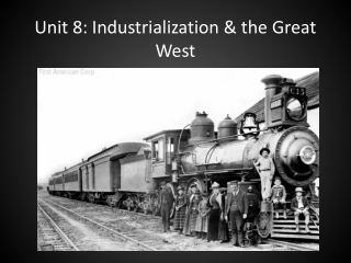 Unit 8:  Industrialization & the Great West