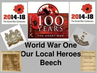 World War One Our Local Heroes Beech