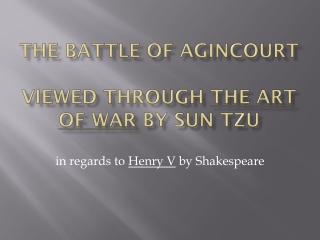 The Battle of Agincourt  viewed through  The Art of War  by sun  tzu
