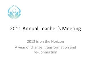 2011 Annual Teacher's Meeting