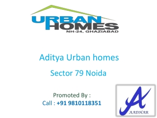 Aditya Urban homes @@  91 9810118351 @Aditya Urban Homes NH2
