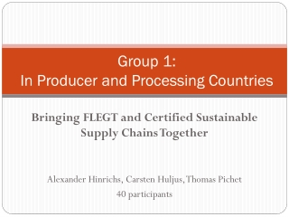 Group 1:  In Producer and Processing Countries