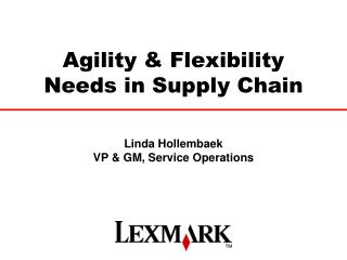 Agility & Flexibility Needs in Supply Chain