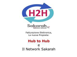 Fatturazione Elettronica, La nuova Proposta: Hub to Hub e Il Network  Sakarah
