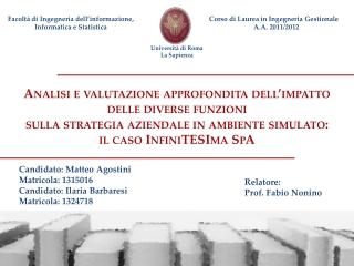 Analisi e valutazione approfondita dell'impatto delle diverse funzioni sulla strategia aziendale in ambiente simulato: