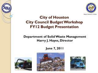 City of Houston City Council Budget Workshop FY12 Budget Presentation