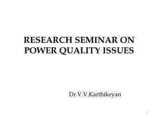 RESEARCH SEMINAR ON POWER QUALITY ISSUES