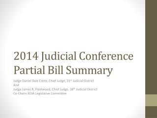 2014  Judicial Conference  Partial  Bill Summary