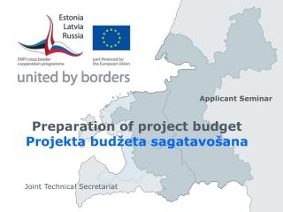 Preparation of  p roject budget Projekta budžeta sagatavošana