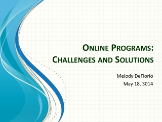 Online Programs: Challenges and Solutions