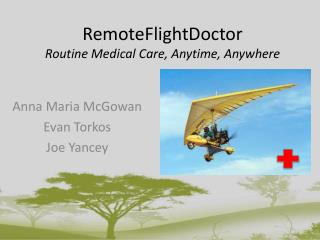 RemoteFlightDoctor Routine Medical Care, Anytime, Anywhere
