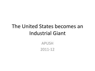 The United States becomes an Industrial Giant