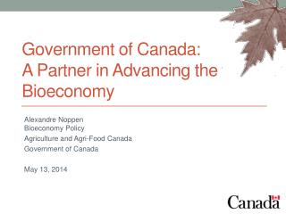 Government of Canada:                A Partner in Advancing the Bioeconomy