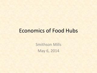 Economics of Food Hubs