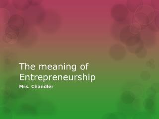 The meaning of Entrepreneurship