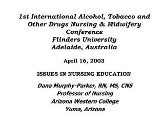 1st international alcohol, tobacco and other drugs nursing  midwifery conference flinders university adel