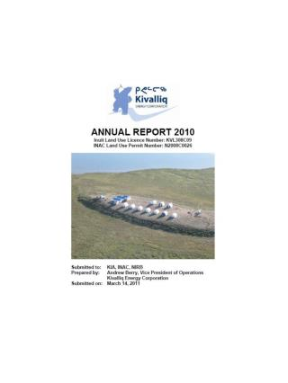 ANNUAL REPORT 2010 Inuit Land Use Licence Number: KVL308C09 INAC Land Use Permit Number: N2008C0026 Submitted to: KIA,